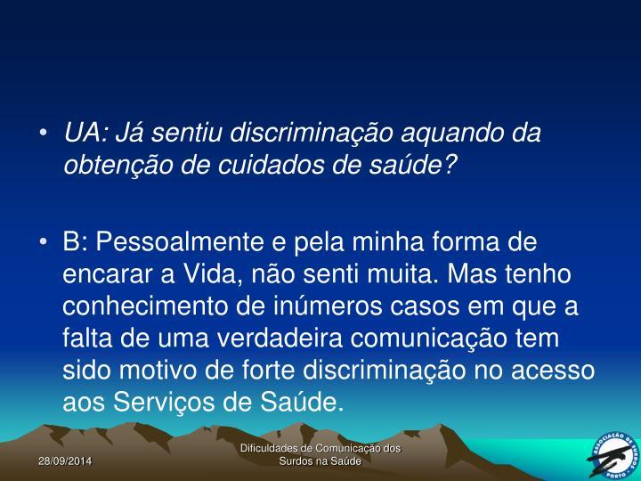 UA: Já sentiu discriminação aquando da obtenção de cuidados de saúde?