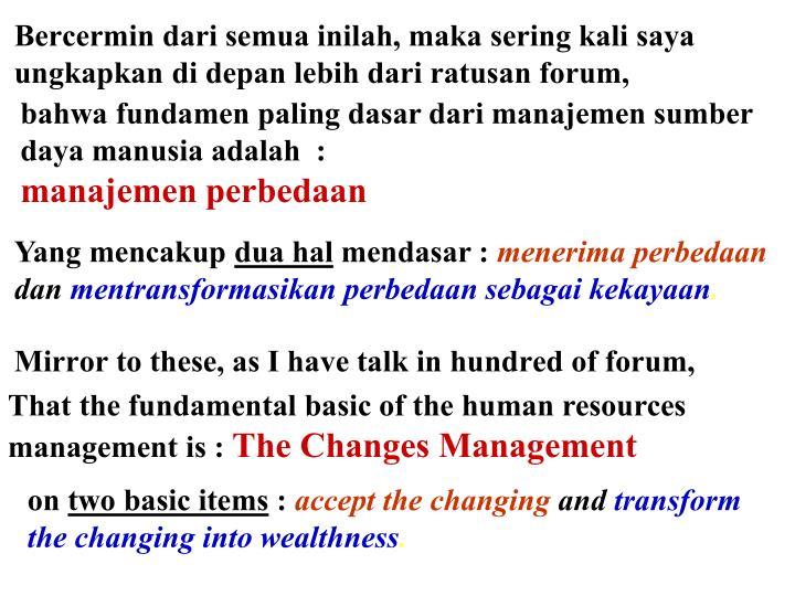 bahwa fundamen paling dasar dari manajemen sumber daya manusia adalah  :