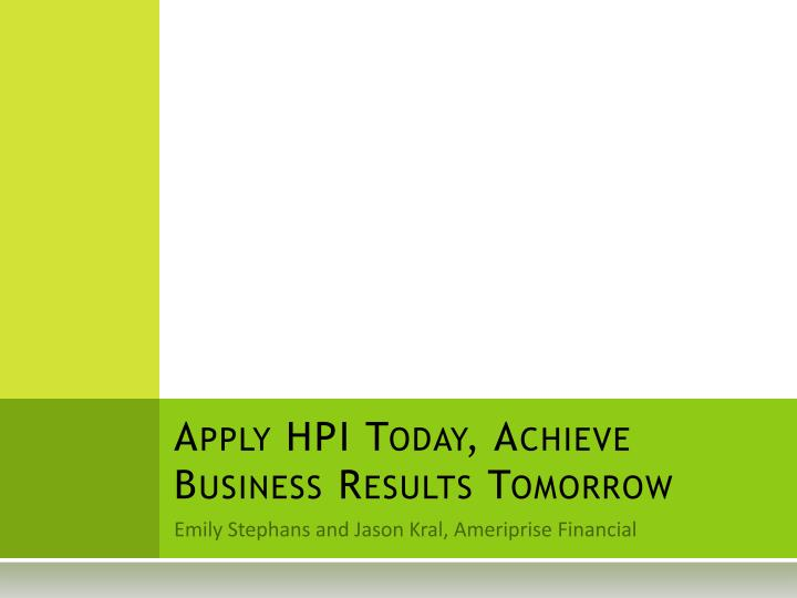 Apply hpi today achieve business results tomorrow