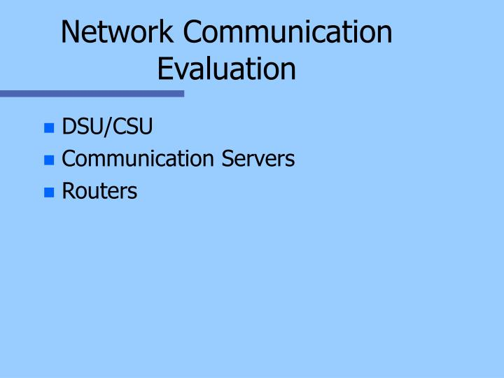 Network Communication Evaluation