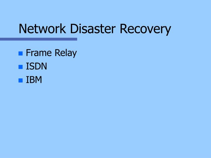 Network Disaster Recovery
