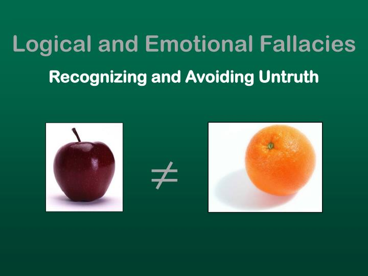 Logical and Emotional Fallacies
