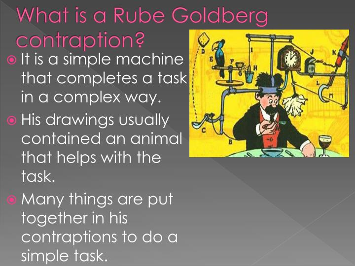 What is a Rube Goldberg contraption?
