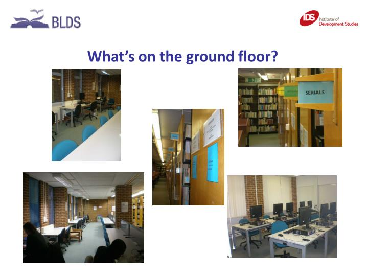 What's on the ground floor?
