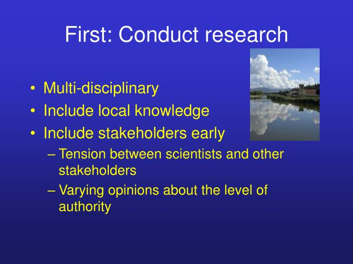 First: Conduct research
