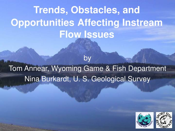 Trends obstacles and opportunities affecting instream flow issues
