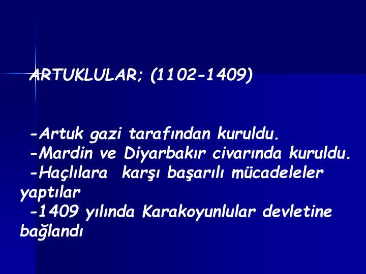 ARTUKLULAR; (1102-1409)