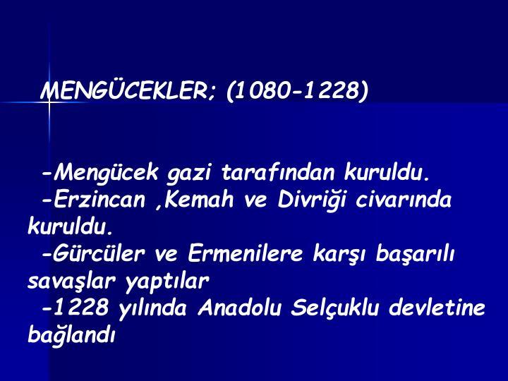 MENGÜCEKLER; (1080-1228)