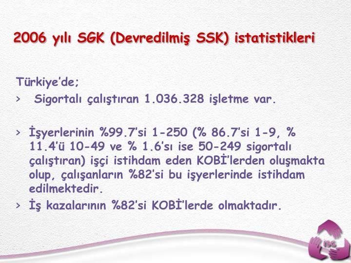 2006 yl SGK (Devredilmi SSK) istatistikleri