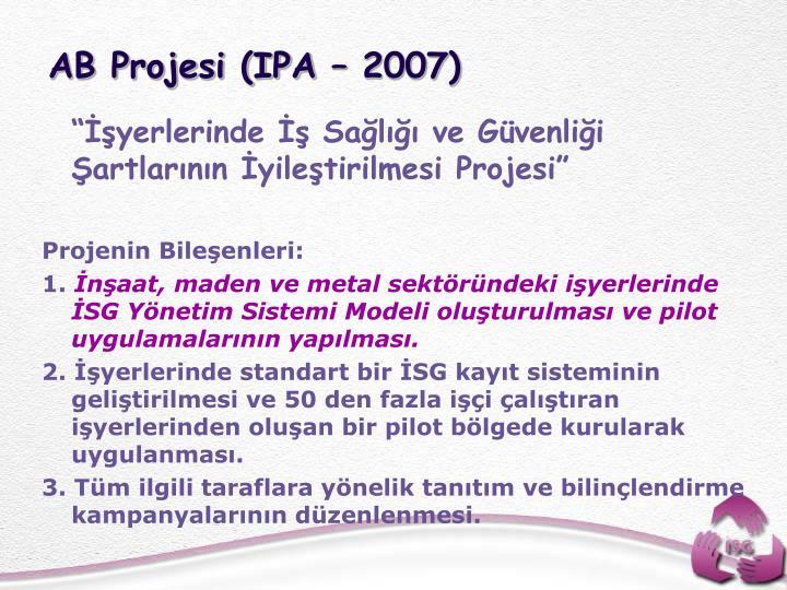 AB Projesi (IPA  2007)