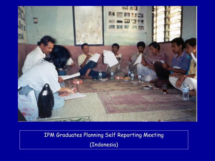 IPM Graduates Planning Self Reporting Meeting