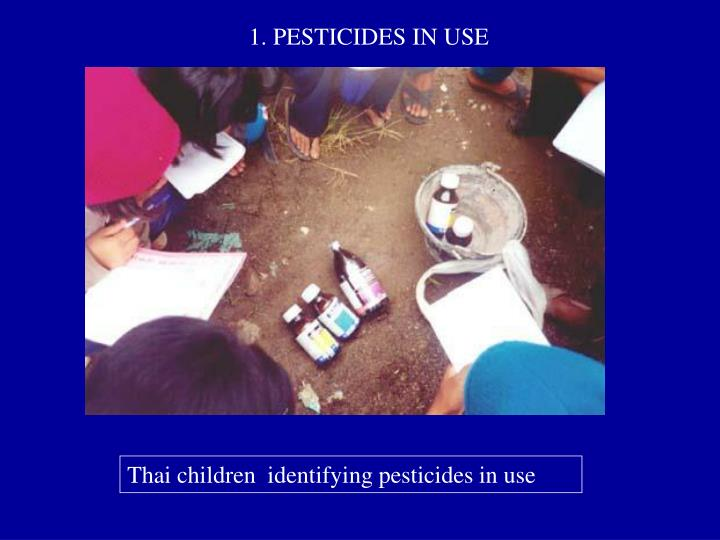 1. PESTICIDES IN USE