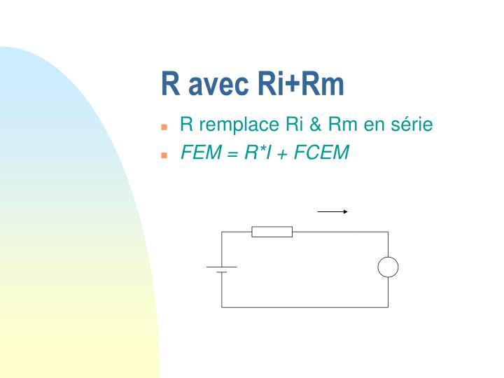 R avec Ri+Rm