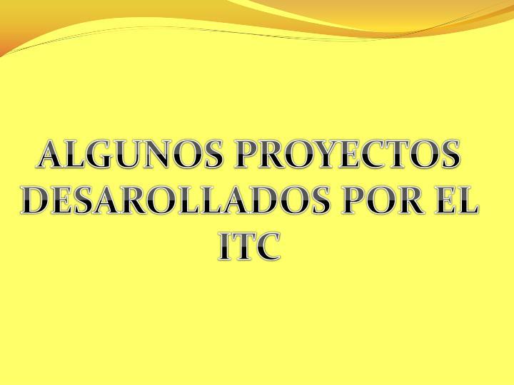 ALGUNOS PROYECTOS