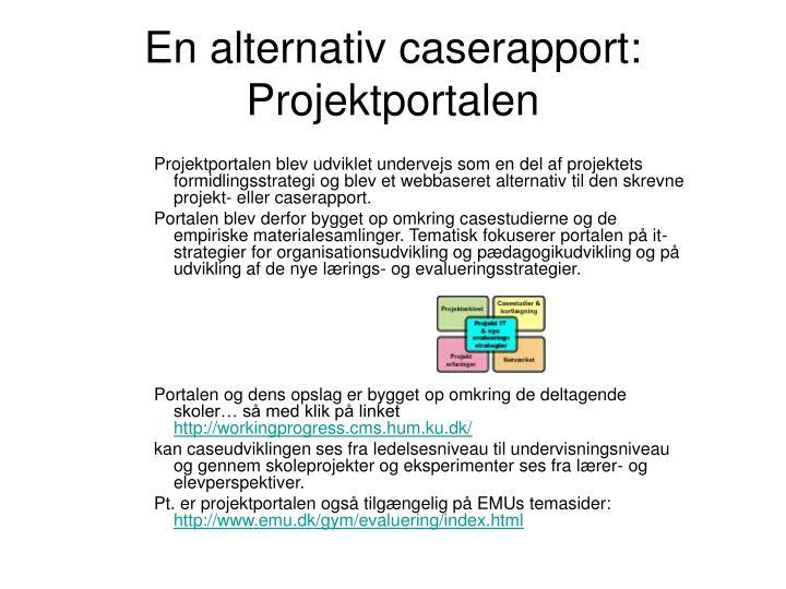 En alternativ caserapport: Projektportalen
