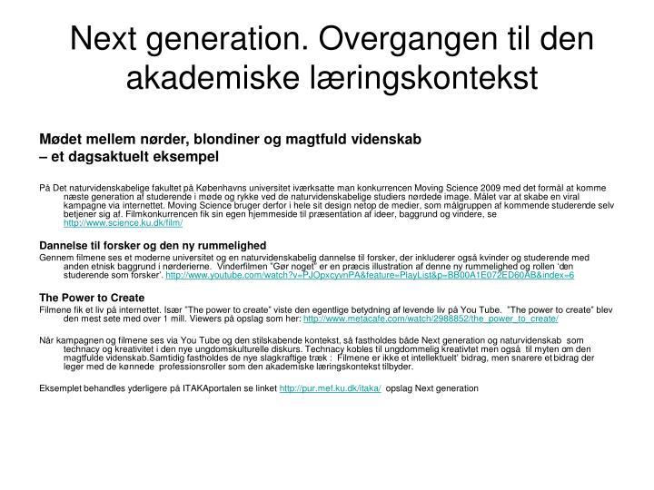 Next generation. Overgangen til den akademiske læringskontekst