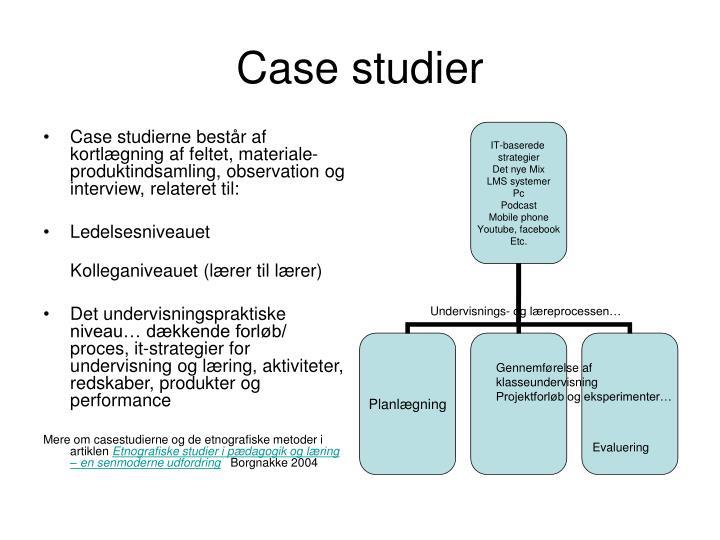 Case studier