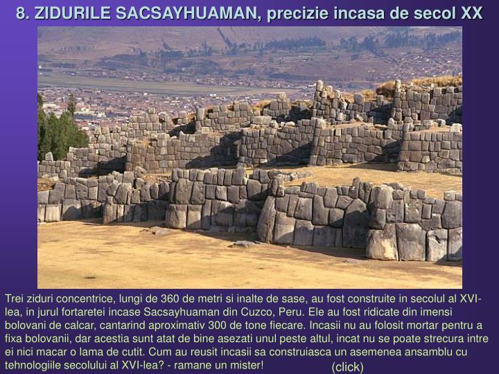 8. ZIDURILE SACSAYHUAMAN, precizie incasa de secol XX