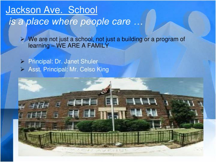 Jackson ave school is a place where people care