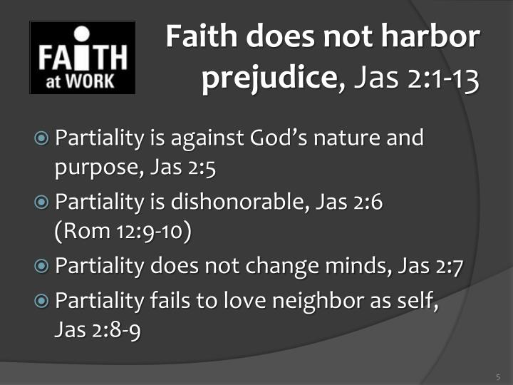 Faith does not harbor