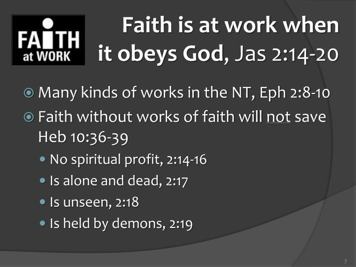 Faith is at work when