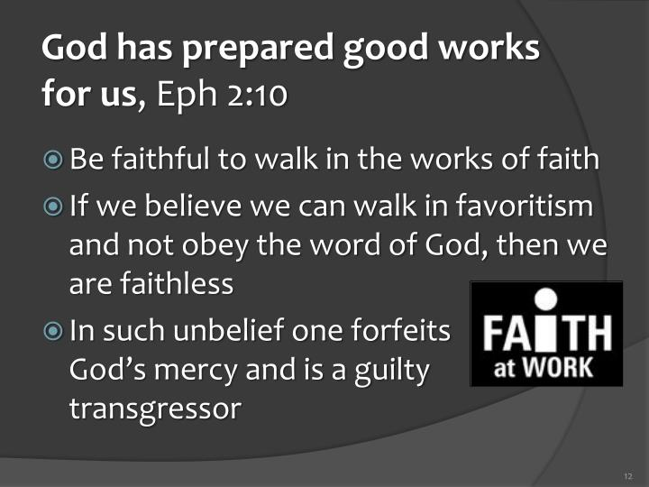 God has prepared good works for us