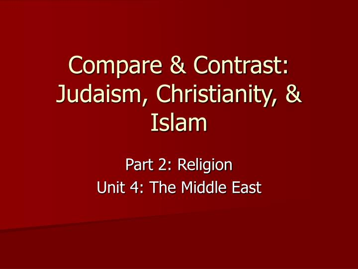comparative essay between judaism christianity More essay examples on comparison rubric in discussing about judaism, rossel (1976) traced the descent of the jews it has been known that judaism is not merely a religion, but also an ethnic and national term.