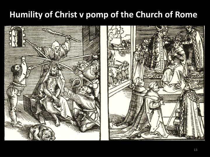 Humility of Christ v pomp of the Church of Rome