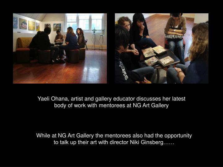 Yaeli Ohana, artist and gallery educator discusses her latest body of work with mentorees at NG Art Gallery
