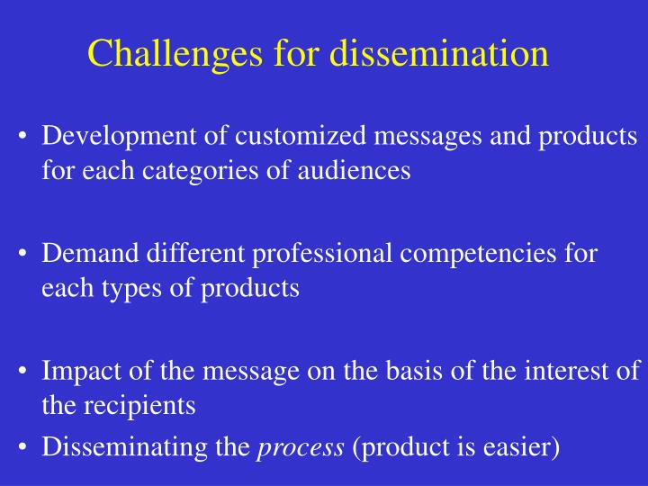 Challenges for dissemination