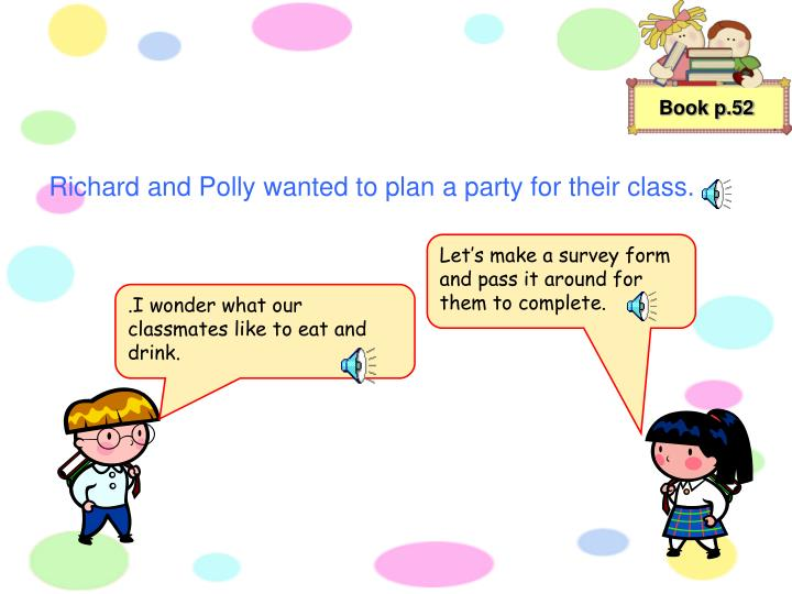 Richard and Polly wanted to plan a party for their class.