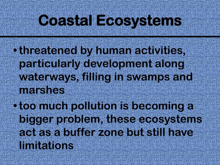 threatened by human activities, particularly development along waterways, filling in swamps and marshes