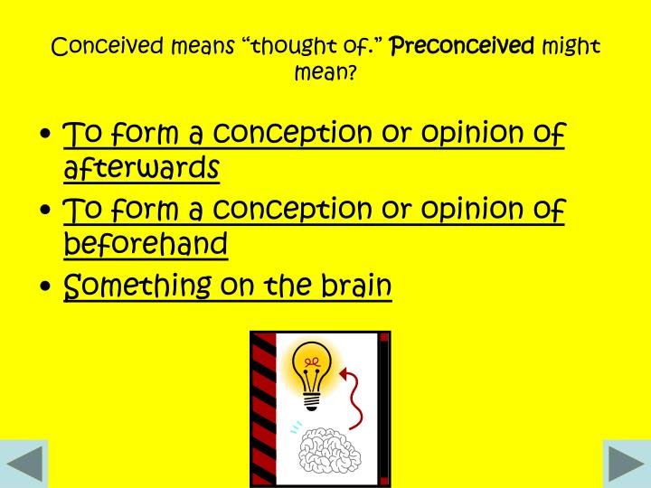 "Conceived means ""thought of."""