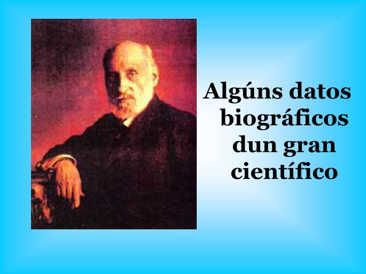 Algúns datos biográficos dun gran científico