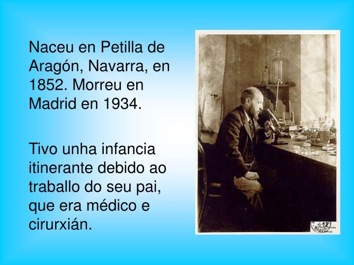 Naceu en Petilla de Aragón, Navarra, en 1852. Morreu en Madrid en 1934.