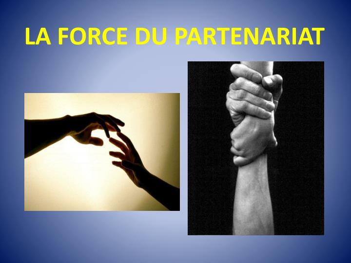 LA FORCE DU PARTENARIAT