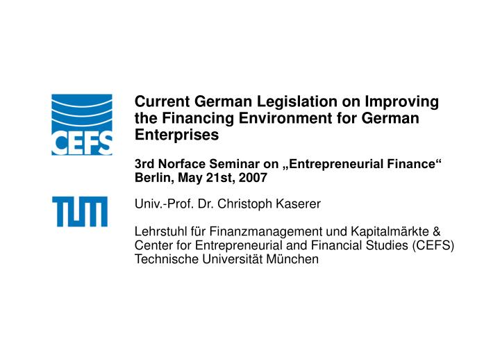 Current German Legislation on Improving the Financing Environment for German Enterprises