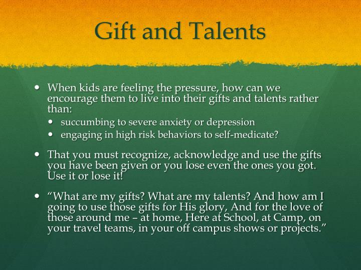 Gift and Talents