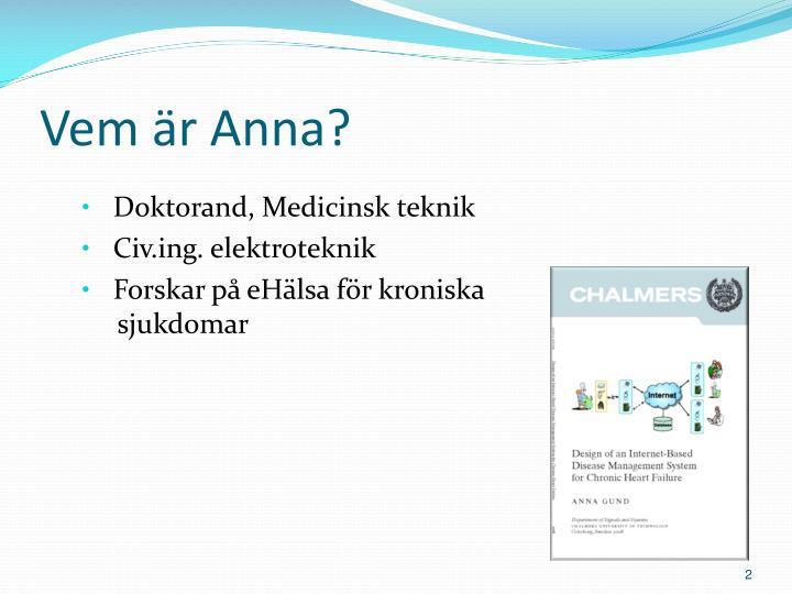 Vem är Anna?