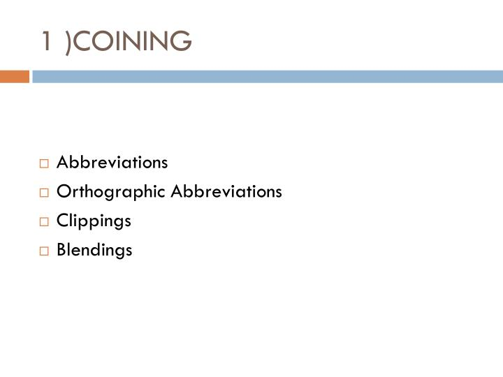 1 )COINING