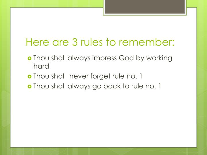 Here are 3 rules to remember: