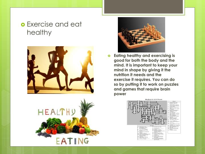 Exercise and eat healthy