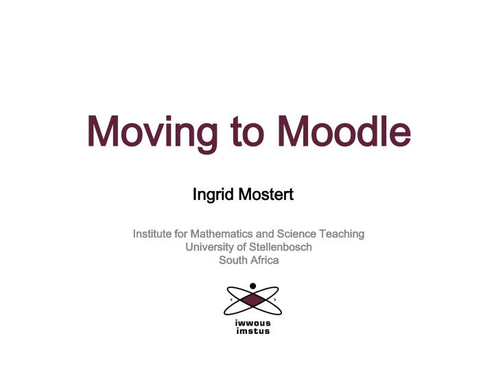 Moving to Moodle