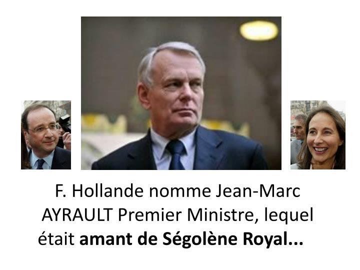 F. Hollande nomme Jean-Marc AYRAULTPremier Ministre, lequel était