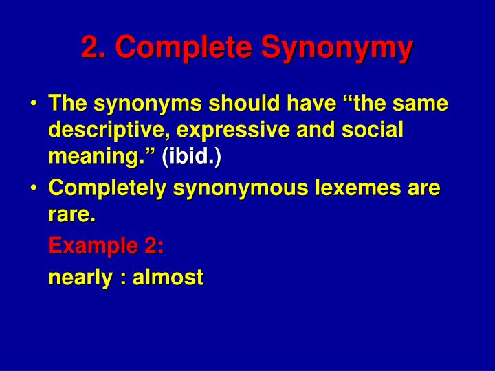 2. Complete Synonymy