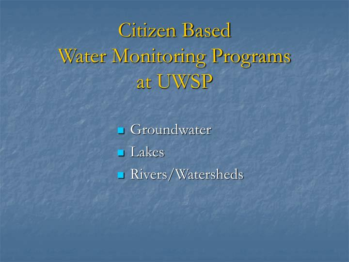 Citizen based water monitoring programs at uwsp