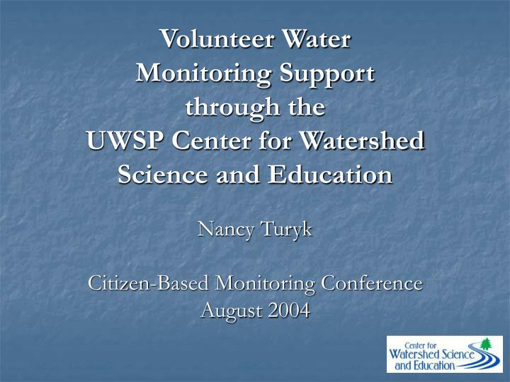 volunteer water monitoring support through the uwsp center for watershed science and education