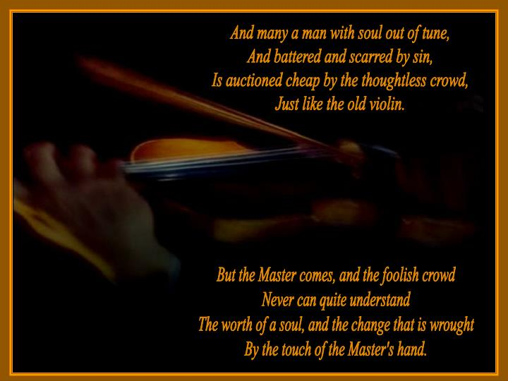 And many a man with soul out of tune,