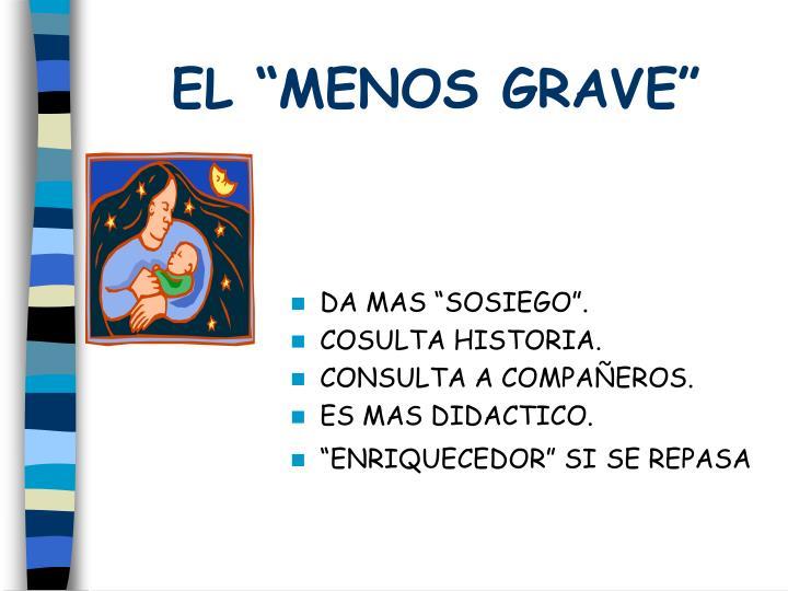 """EL """"MENOS GRAVE"""""""