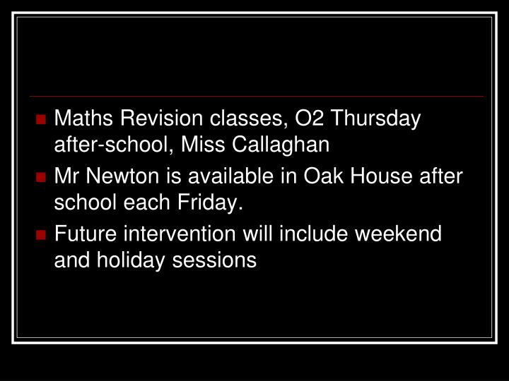 Maths Revision classes, O2 Thursday after-school, Miss Callaghan